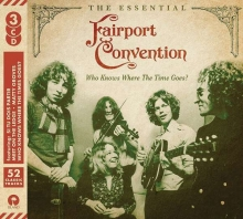 Who Knows Where The Time Goes?: The Essential - de Fairport Convention