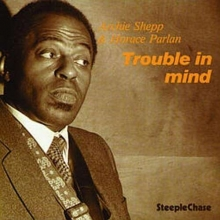 Archie Shepp -  Trouble In Mind
