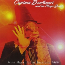 Captain Beefheart - Trout Mask House Sessions 1969