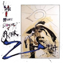 Have I Offended Someone - de Frank Zappa