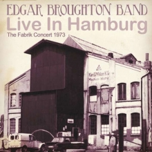Edgar Broughton Band -  Live In Hamburg: The Fabrik Concert 1973