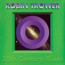 20th Century Blues - de Robin Trower