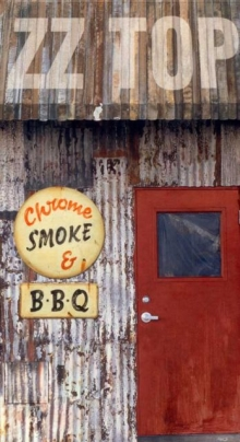 ZZ Top - Chrome,Smoke & B.B.Q