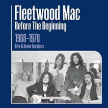 Fleetwood Mac - Before The Beginning: 1968 - 1970 Live & Demo Sessions (Jewelcase Format)