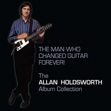 Allan Holdsworth - The Man Who Changed Guitar Forever!