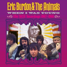 Eric Burdon - Eric Burdon & The Animals: When I Was Young – The MGM Recordings 1967-1968