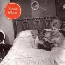 Simone White - I Am The Man