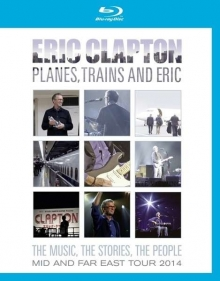 Eric Clapton - Planes, Trains And Eric - Mid And Far East Tour 2014