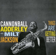 Things Are Getting Better - de Julian 'Cannonball' Adderley