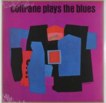: Coltrane Plays The Blues  - de John Coltrane