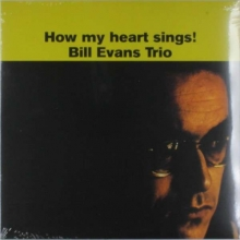 How My Heart Sings! - de Bill Evans