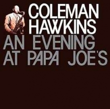 An Evening At Papa Joe's  - de Coleman Hawkins