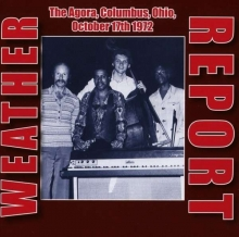 Weather Report - The Agora, Columbus, Ohio, October 17th 1972