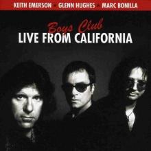 Keith Emerson / Marc Bonilla / Glenn Hughes - Boys Club: Live From California 1998