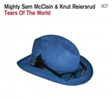 Tears Of The World - de Mighty Sam McClain & Knut Reiersrud