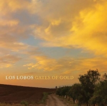 Gates Of Gold  - de Los Lobos