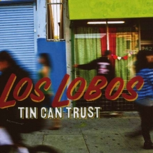 Tin Can Trust - de Los Lobos