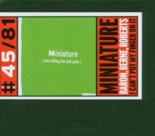 Miniature - I Can't Put My Finger On It - de Joey Baron, Tim Berne & Hank Roberts