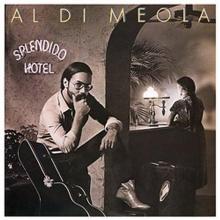 Al Di Meola -  Splendido Hotel (180g) (Limited Edition)