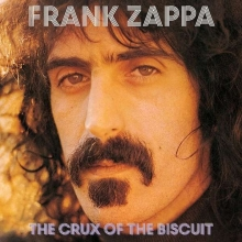 Crux Of The Biscuit - de Frank Zappa