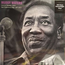 Muddy Waters -  Live At Theatre 1839 San Francisco, May 14th 1977 (180g)