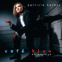 Patricia Barber - Café Blue (Un-Mastered)