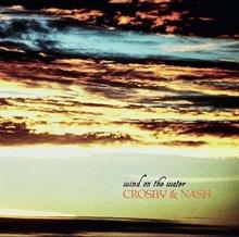 David Crosby/Graham Nash - Wind On The Water