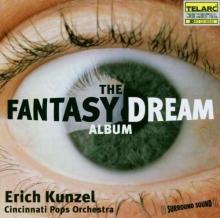 The Fantasy Dream Album - de Erich Kunzel Cincinnati Pops Orchestra