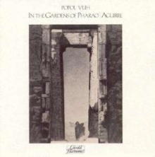 In The Gardens Of Pharao / Aguirre - de Popol Vuh