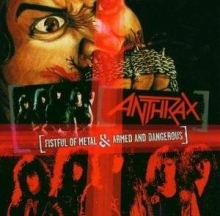 Anthrax - Fistful Of Metal/Armed & Dangerous