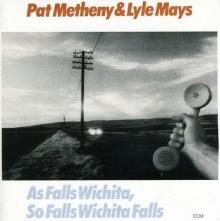 As Falls Wichita, So Falls Wichita Falls - de Pat Metheny