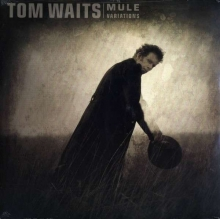 Mule Variations - de Tom Waits
