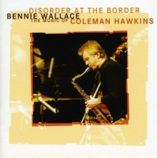 Disorder At The Border - de Bennie Wallace