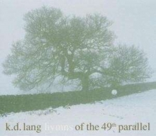 Hymns Of The 49th Parallel - de K. D. Lang