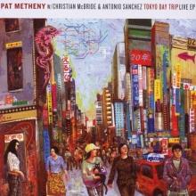 Tokyo Day Trip: Live EP - de Pat Metheny
