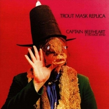 Trout Mask Replica - de Captain Beefheart