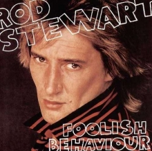 Foolish Behaviour - de Rod Stewart