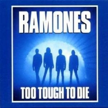Too Tough To Die - de Ramones