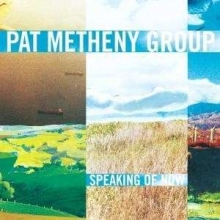 Speaking Of Now - de Pat Metheny