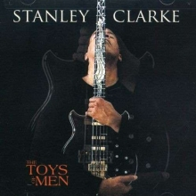 The Toys Of Men - de Stanley Clarke
