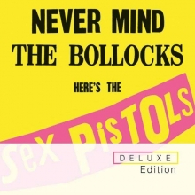 Sex Pistols - Never Mind The Bollocks, Here's The Sex Pistols (Deluxe Edition)