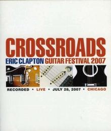 Crossroads Guitar Festival 2007  - de Eric Clapton