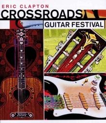 Crossroads Guitar Festival 2004 - de Eric Clapton