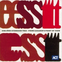 E. S.T. - Esbjörn Svensson Trio: From Gargarin's Point Of View