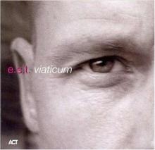 Esbjörn Svensson Trio: Viaticum - de E. S.T.