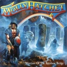 Warriors Of The Rainbow Bridge - de Molly Hatchet