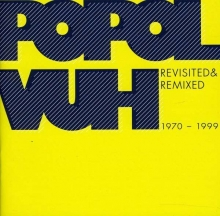 Revisited & Remixed 1970 - 1999 - de Popol Vuh