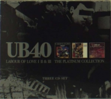 UB40 - Labour Of Love I - II - III