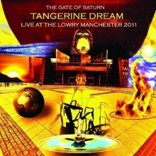 The Gate Of Saturn: Live At The Lowry Manchester - de Tangerine Dream