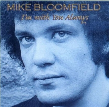 I'm With You Always - de Mike Bloomfield